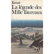 LÉGENDE DES MILLE TAUREAUX (LA)