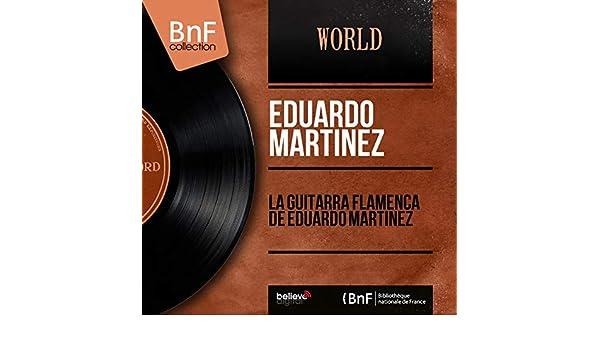 La Guitarra Flamenca de Eduardo Martinez (Mono Version) de Eduardo ...
