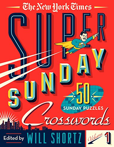 The New York Times Super Sunday Crosswords Volume 1  50 Sunday Puzzles