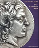 Alexander's Coins and Alexander's Image, Carmen Arnold-Biucchi, 1891771418