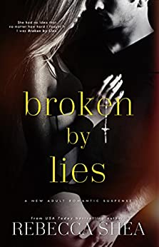 Broken by Lies (Bound and Broken Book 1) by [Shea, Rebecca]