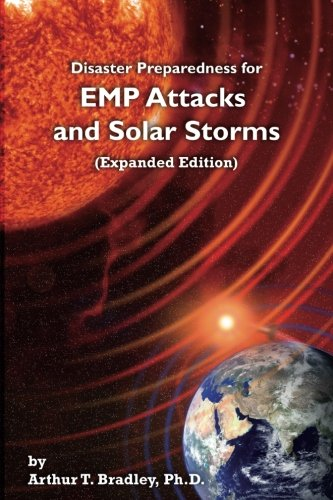 - Disaster Preparedness for EMP Attacks and Solar Storms (Expanded Edition)