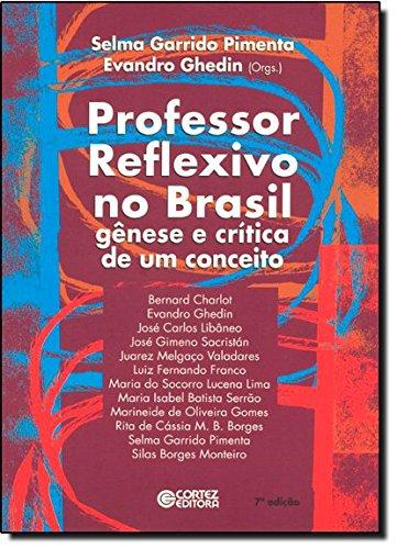 Professor Reflexivo no Brasil. Gênese e Crítica de Um Conceito