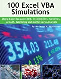 100 Excel VBA Simulations: Using Excel VBA to Model Risk, Investments, Genetics. Growth, Gambling, and Monte Carlo Analysis