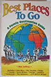 img - for Best Places to Go: A Family Destination Guide book / textbook / text book