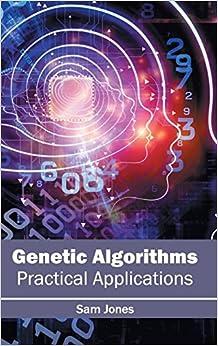 Book Genetic Algorithms: Practical Applications