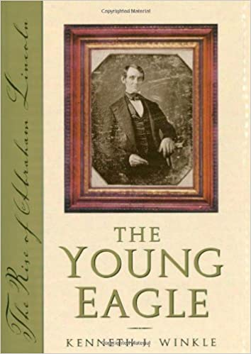 Young Eagle: The Rise of Abraham Lincoln