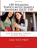150 Speaking Topics with Sample Answers Q121-150, Like Test Prep, 1499619375