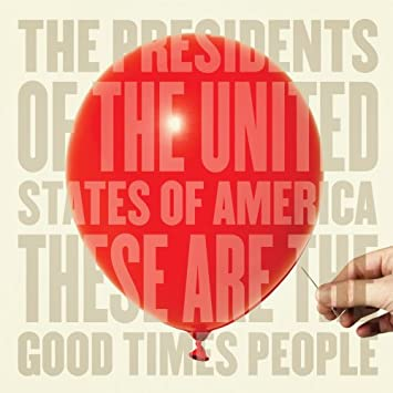 amazon these are the good times people presidents of the united