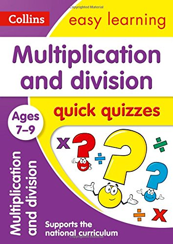 Multiplication and Division Quick Quizzes: Ages 7-9 (Collins Easy Learning KS2)