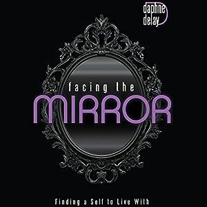 Facing the Mirror Audiobook