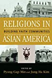 Religions in Asian America: Building Faith Communities (Critical Perspectives on Asian Pacific Americans)
