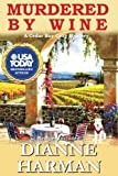 Murdered by Wine (Cedar Bay Cozy Mystery Series) (Volume 13)