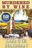 Murdered by Wine (Cedar Bay Cozy Mystery Series) (Volume 13) by  Dianne Harman in stock, buy online here