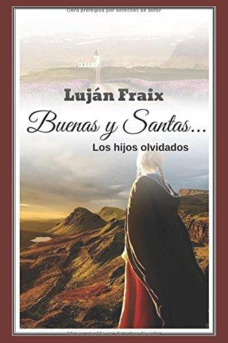 Buenas y Santas... Los hijos olvidados  [Fraix, Luján] (Tapa Blanda)