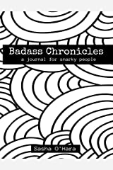 Badass Chronicles: A Journal for Snarky People with Colorable Cover (Irreverent Book Series) (Volume 8) Paperback