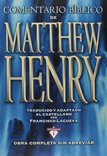 Pdf Bibles Comentario Bíblico Matthew Henry: Obra completa sin abreviar - 13 tomos en 1 (Spanish Edition)
