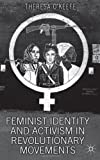 Feminist Identity Development and Activism in Revolutionary Movements: Unusual Suspects, Theresa O'Keefe, 023023612X