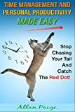 time management and personal productivity made easy stop chasing your tail and catch the red dot personal goals life improvement life goals efficiency organizational skills successful habits