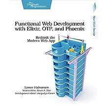 Functional Web Development with Elixir, OTP, and Phoenix: Rethink the Modern Web App