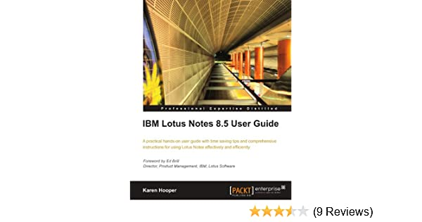 ibm lotus notes 8 5 user guide karen hooper 9781849680202 amazon rh amazon com Lotus Notes 8.5 For Dummies IBM Lotus Notes for Mac