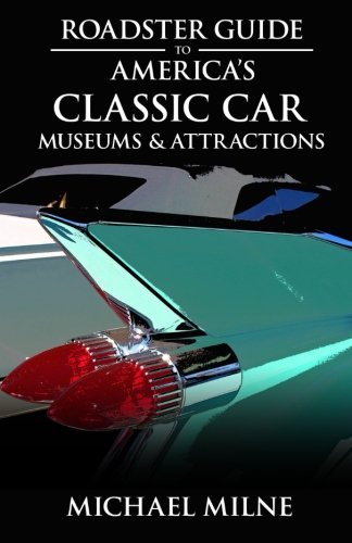 Guide Automotive (Roadster Guide to America's Classic Car Museums & Attractions)