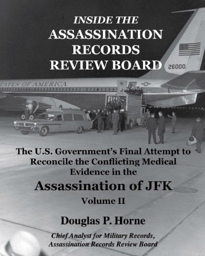 Inside the Assassination Records Review Board: The U.S. Government's Final Attempt to Reconcile the Conflicting Medical
