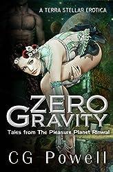 Zero Gravity: Tales from the Pleasure Planet Rinwal (A Terra Stellar Erotica)