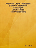 Analytical-Literal Translation of the Old Testament (Septuagint) - Volume Three - The Poetic Books