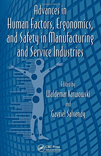 Advances in Human Factors, Ergonomics, and Safety in Manufacturing and Service Industries (Advances in Human Factor and Ergonomics)