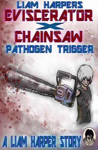 Eviscerator X Chainsaw: Pathogen Trigger (Frame 27)