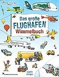 Flughafen Wimmelbuch: Kinderbücher ab 2 Jahre - Fliegen mit Kindern