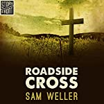 Roadside Cross | Sam Weller