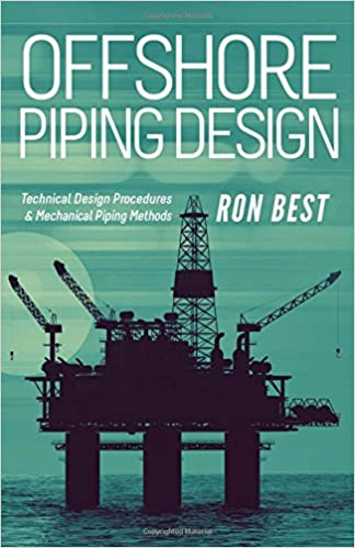 OFFSHORE PIPING DESIGN: Technical Design Procedures