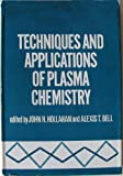 Techniques and Applications of Plasma Chemistry, John R. Hollahan, Alexis T. Bell, 0471406287