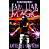 Familiar Magic (The Land of Enchantment Book 1)