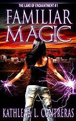 Familiar Magic (The Land of Enchantment Book 1)