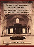 Power and Patronage in Medieval Syria, Ellen V. Kenney, 0970819943