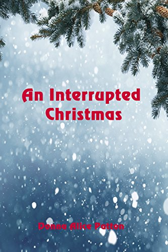 An Interrupted Christmas by [Patton, Donna Alice]