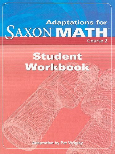 Adaptations for Saxon Math, Course 2: Student Workbook