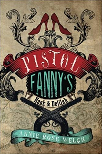 Book Pistol Fanny's Hank & Delilah by Annie Rose Welch (2015-06-30)