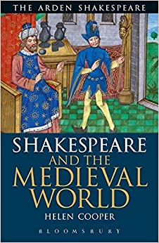 Shakespeare and the Medieval World (Arden Critical Companions)