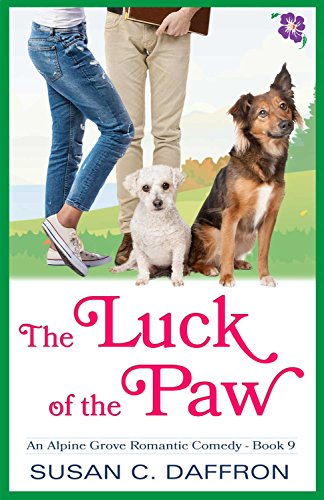 Susan C. Daffron - The Luck of the Paw (An Alpine Grove Romantic Comedy Book 9)