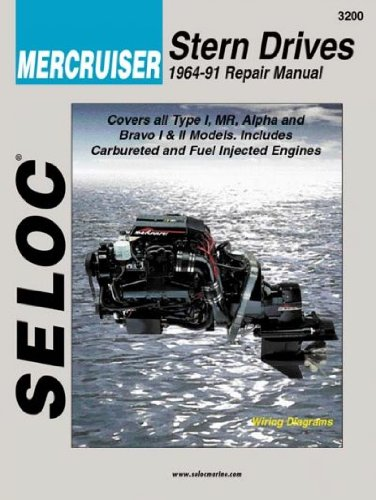 Mercruiser Type (Seloc Mercruiser Stern Drives 1964-91 Repair Manual Type 1 Mr Alpha And Bravo I & Ii Seloc Mercruiser Stern Drives 1964-91 Repair Manual)