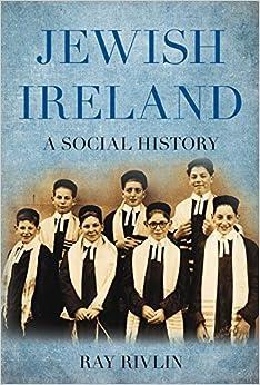 Jewish Ireland: A Social History by Ray Rivlin (2011-06-01)
