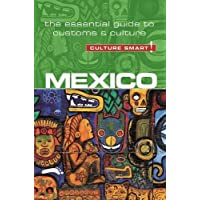 Culture Smart! Mexico: The Essential Guide to Customs & Culture