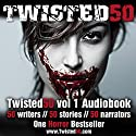 Twisted 50: 50 Contemporary Shockers from the Most Terrifying New Writers of Horror Audiobook by Stephanie Wessell, Marie Gethins, Troll Dahl, Susan Bodnar Narrated by full cast