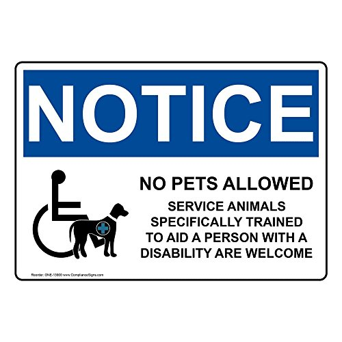 No Pets Allowed Sign (ComplianceSigns Vinyl OSHA NOTICE Label, 7 x 5 in. with Service Animals Info in English, White)