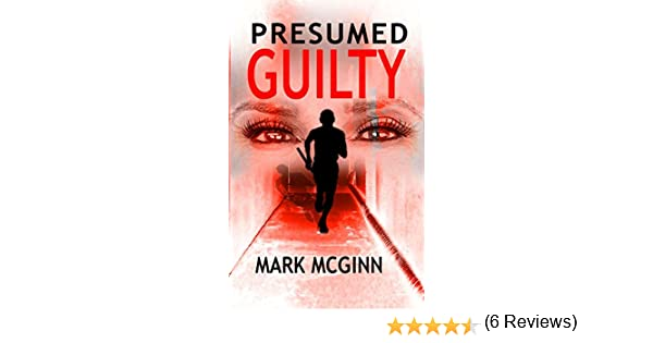 Presumed Guilty (Sasha Stace Book 3)   Kindle Edition By Mark McGinn.  Mystery, Thriller U0026 Suspense Kindle EBooks @ Amazon.com.  Presumed Guilty Book