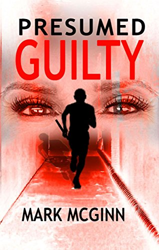 Lovely Presumed Guilty (Sasha Stace Book 3) By [McGinn, Mark] In Presumed Guilty Book